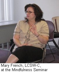 Mary French, LCSW-C, Mindfulness Seminar